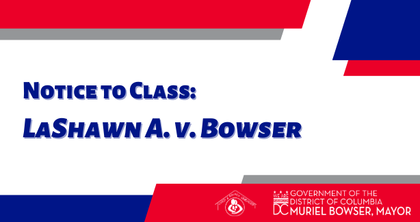 "Image that says, ""Notice to Class: LaShawn A. v. Bowser"""