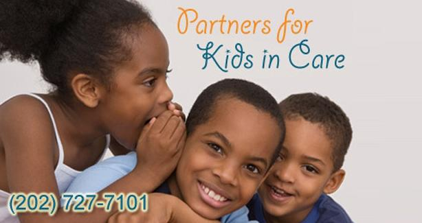 "photo of kids with text ""Partners for Kids in Care"" and phone number 202-727-7101"